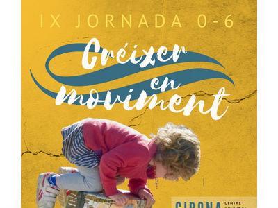 IX Jornada 0-6: Créixer en moviment
