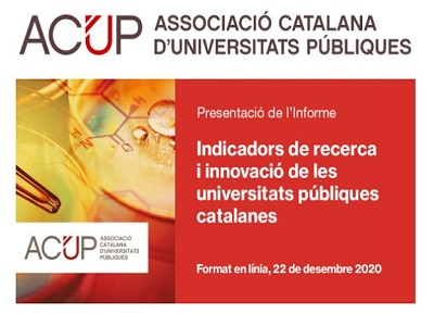 """Presentació de l'informe Indicadors de recerca i innovació de les universitats públiques catalanes"""""""